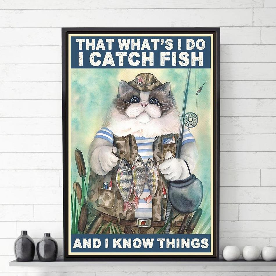That what's I do I catch fish and I know things poster