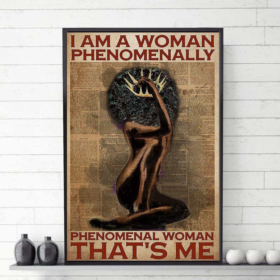 Afro woman I am a woman phenomenally phenomenal woman that's me poster