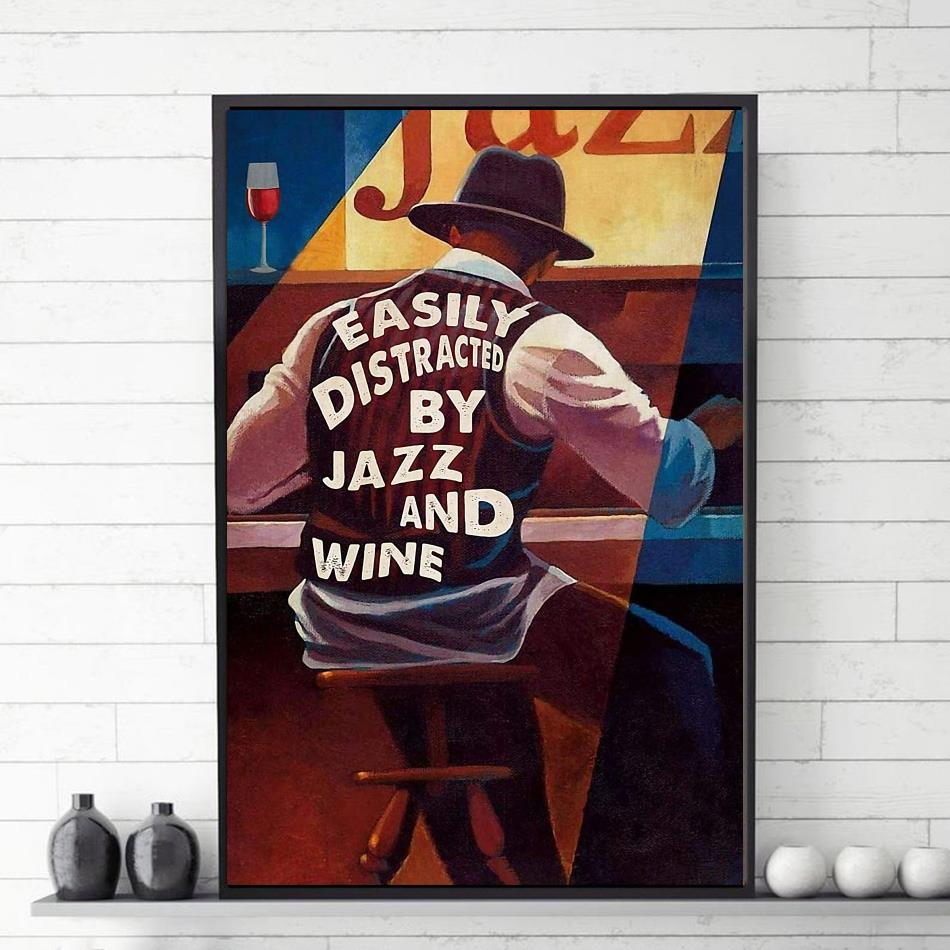 Easily distracted by Jazz and Wine poster