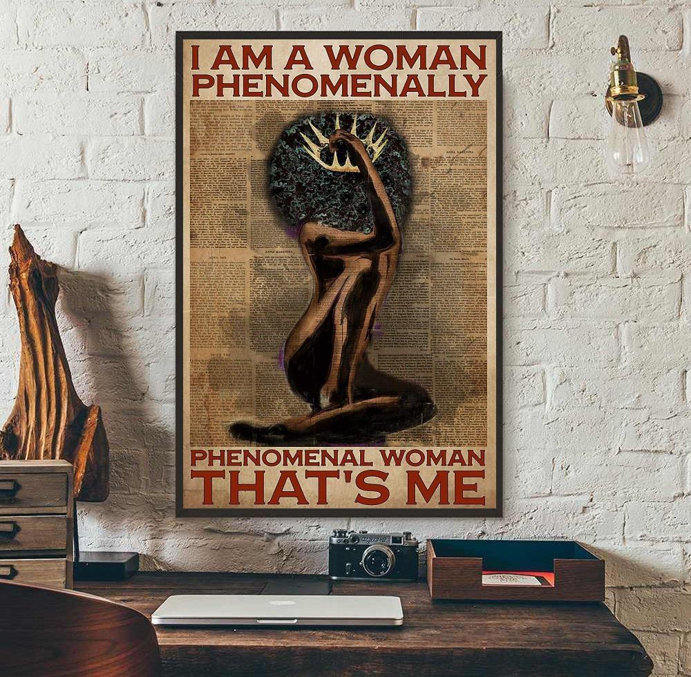 Afro woman I am a woman phenomenally phenomenal woman that's me poster wall art