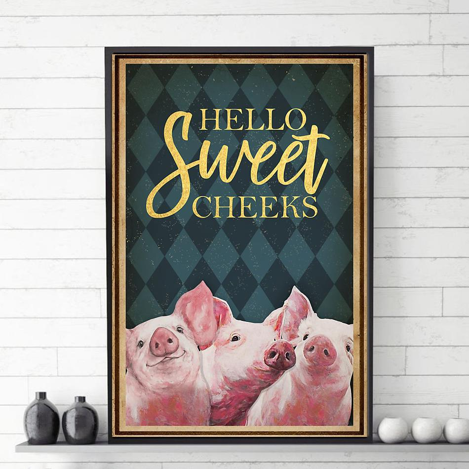 Pigs why hello sweet cheeks poster