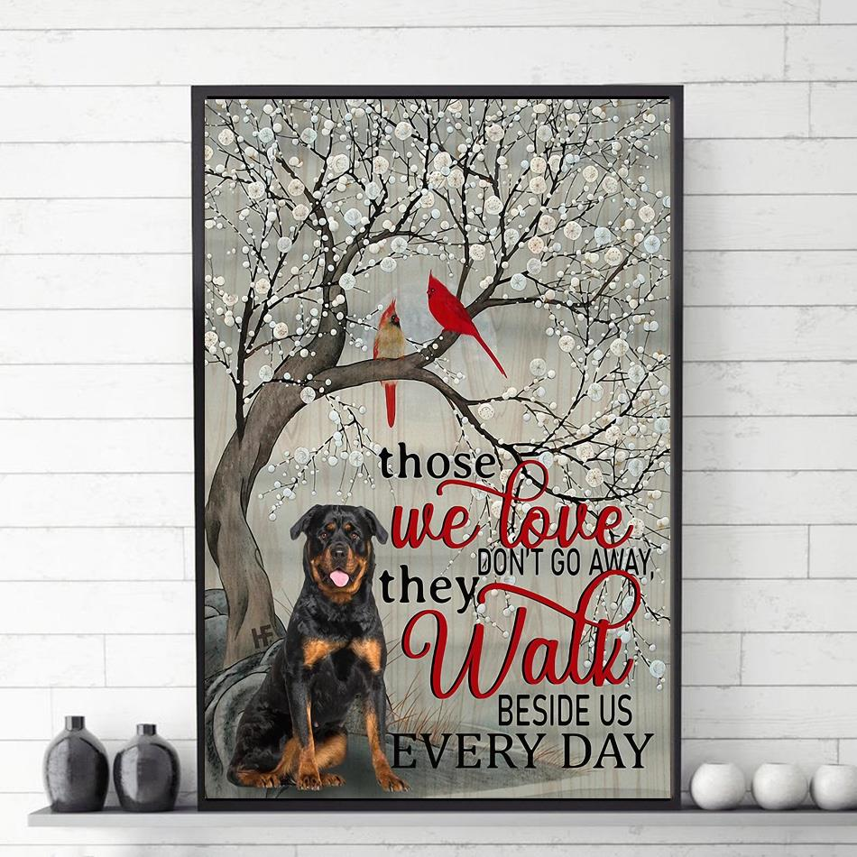 Rottweiler those we love don't go away they walk beside us poster canvas vetical poster