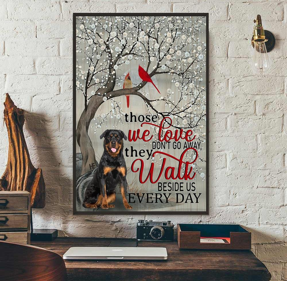Rottweiler those we love don't go away they walk beside us poster canvas wall art