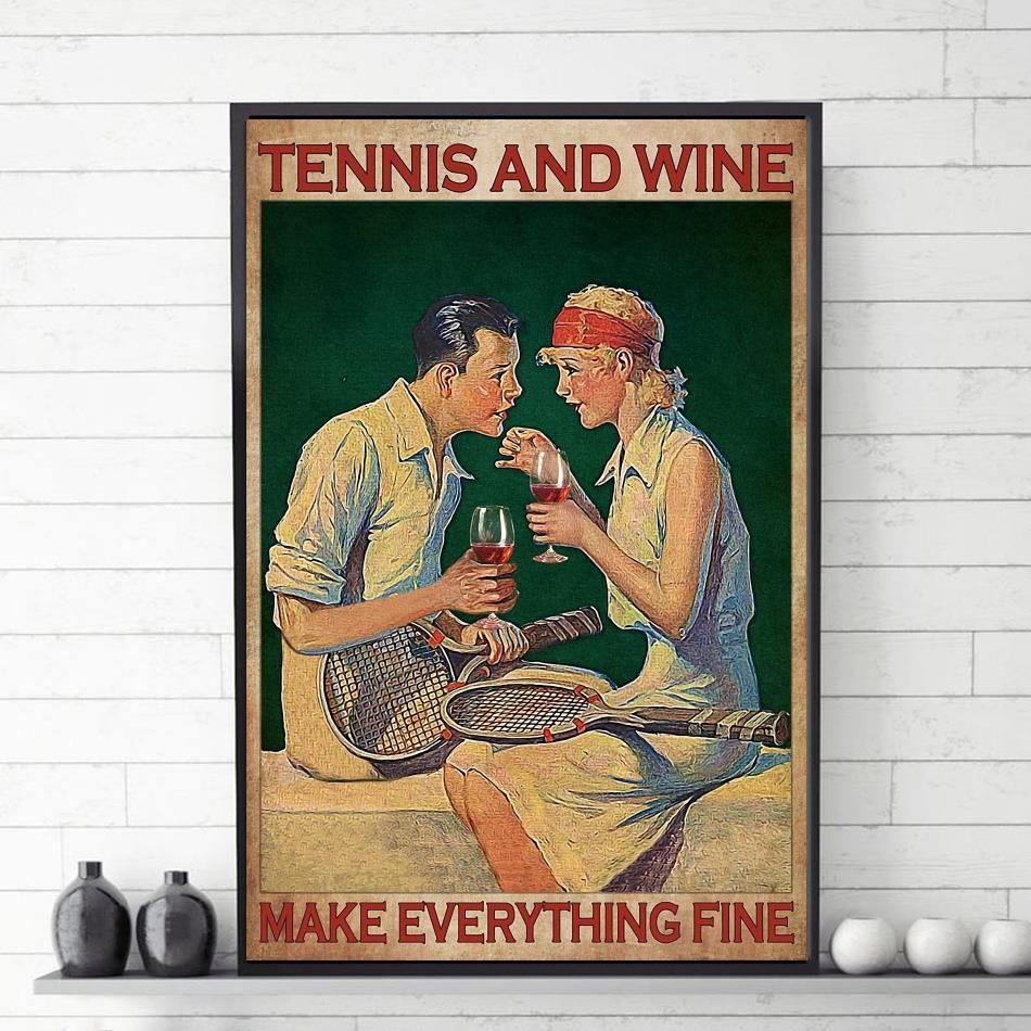 Tennis and wine make everything fine poster