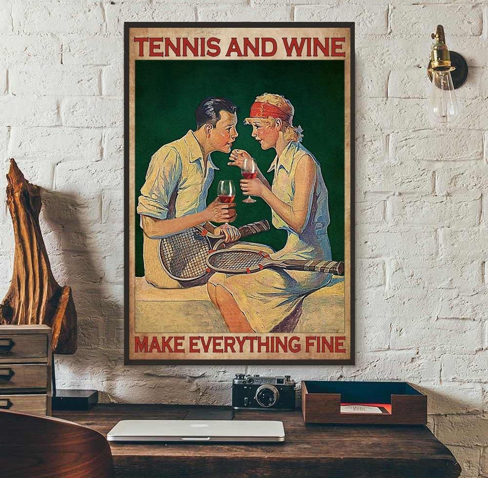Tennis and wine make everything fine poster wall art