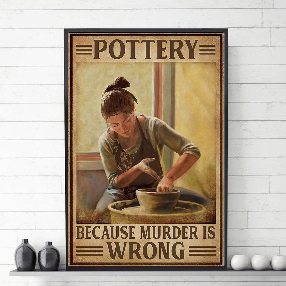 Vintage pottery because murder is wrong poster