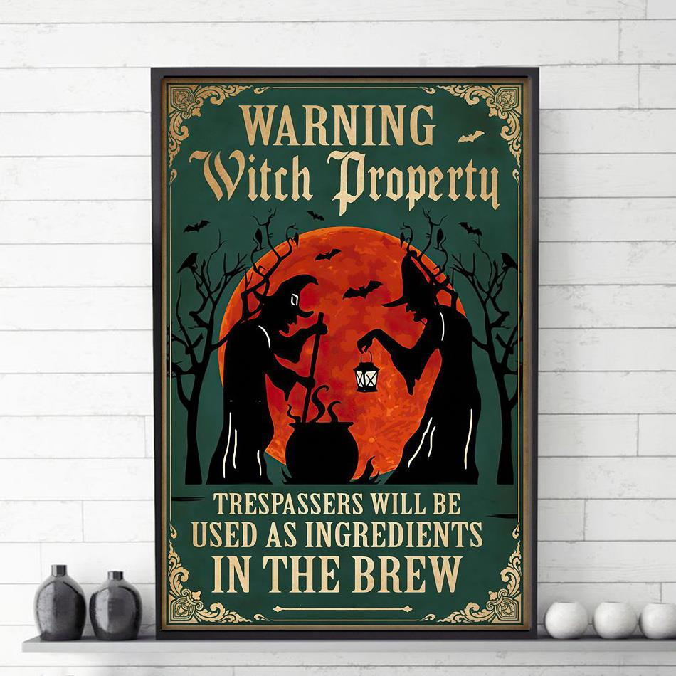 Warning witch property trespassers will be used as ingredients in the brew poster
