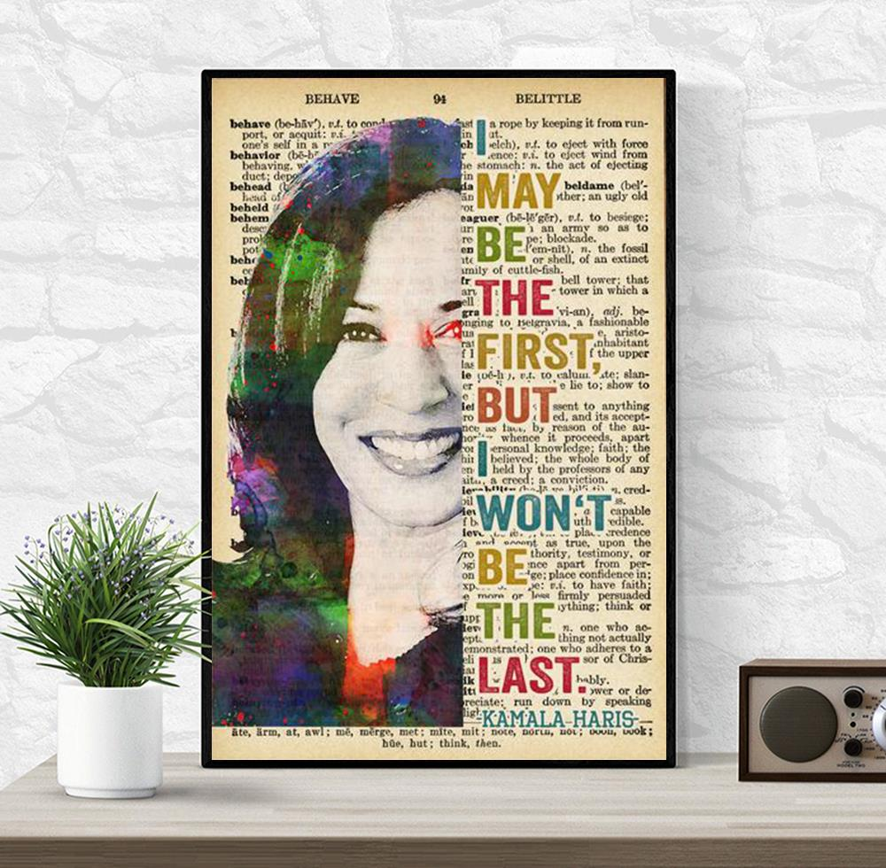 I may be the first but I won't be the last Kamala Harris poster canvas