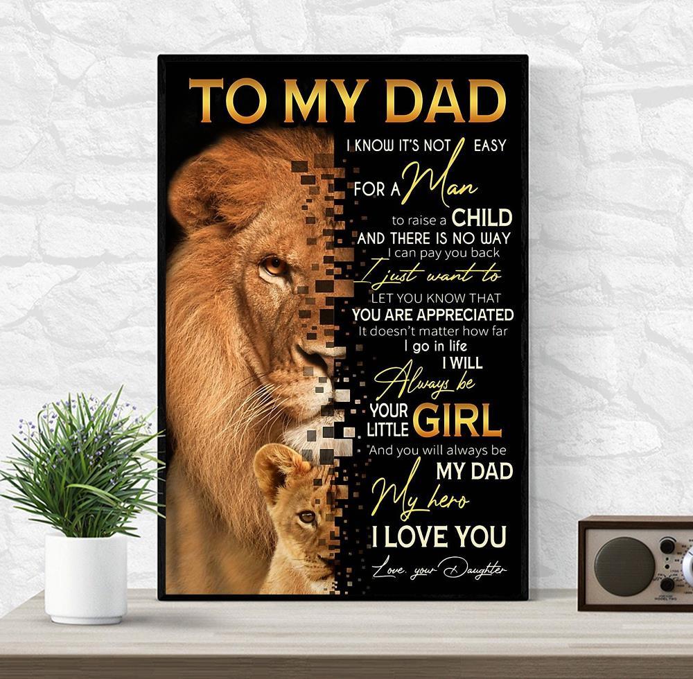 To my dad I know it's not easy for a man to raise a child canvas