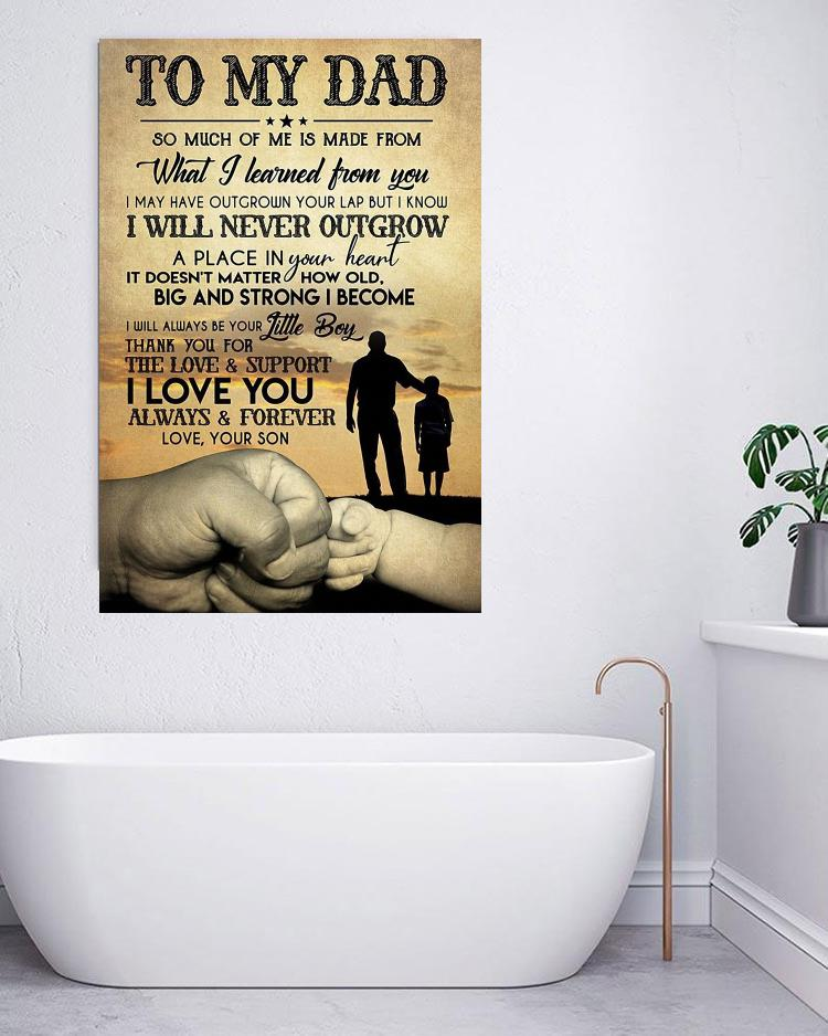 To my dad so much of me is made from what I learned from you poster canvas bathroom