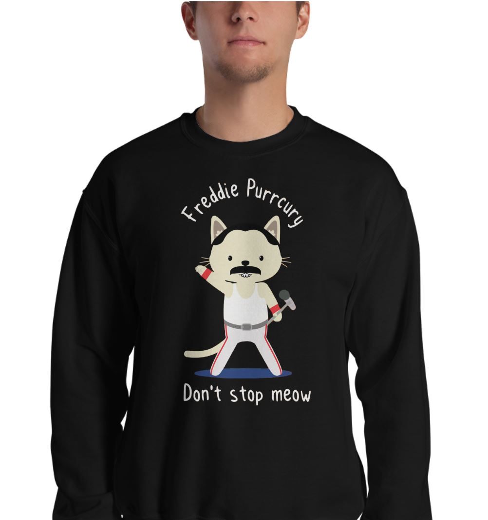 Freddie Purrcury don't stop meow sweat shirt