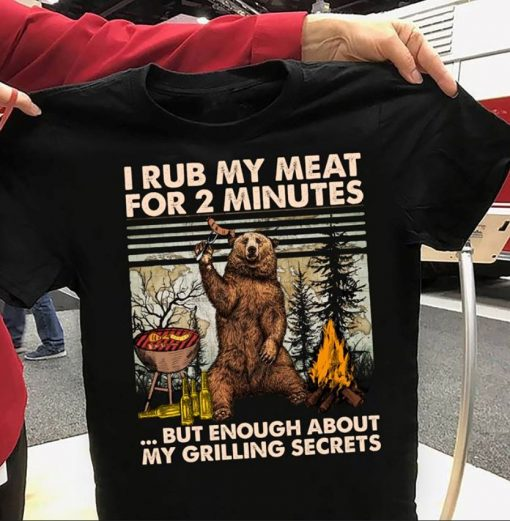 Camping bear I rub my meat for 2 minutes shirt