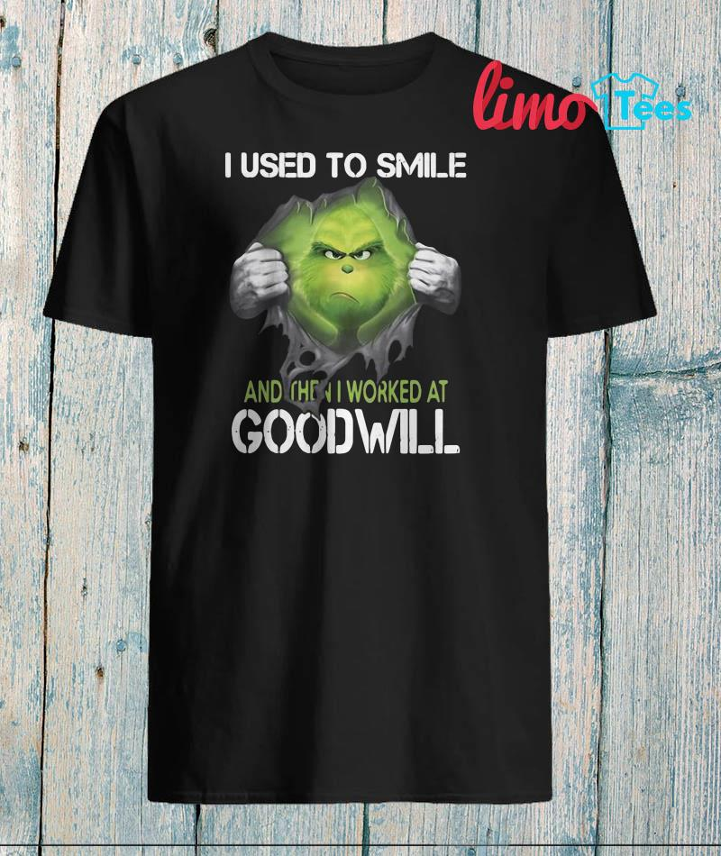 I used to smile and then I worked at goodwill the Grinch ripped shirt