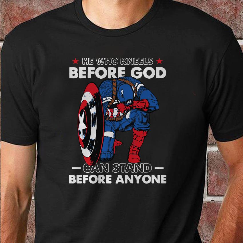 He who kneels before God can stand before anyone Captain America unisex shirt