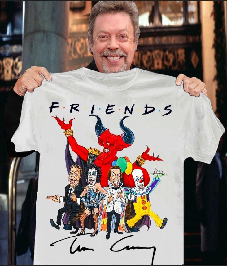 Friends Tim Curry signature unisex shirt