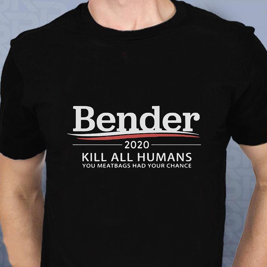 Bender for the president 2020 kill all humans t-shirt