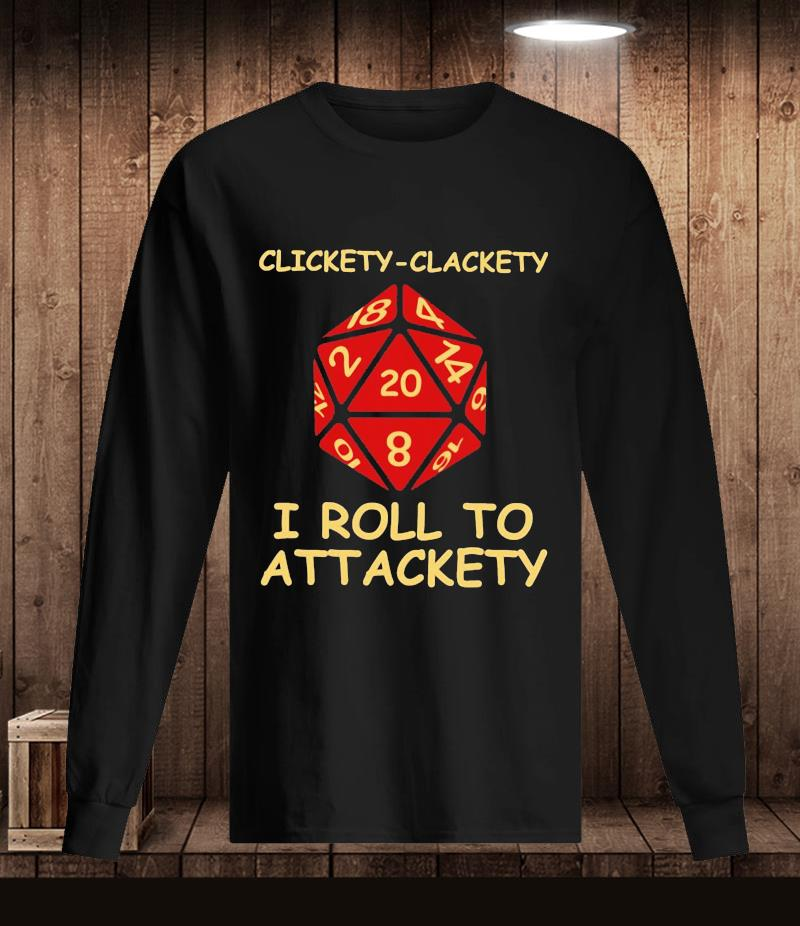Clickety clackety I roll to attackety Dungeonst-s Longsleeve