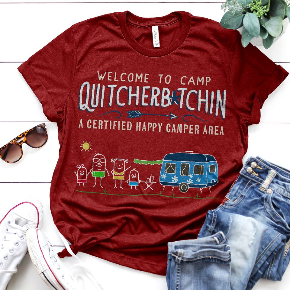 Welcome to camp Quitcherb tching a certified happy camper area shirt