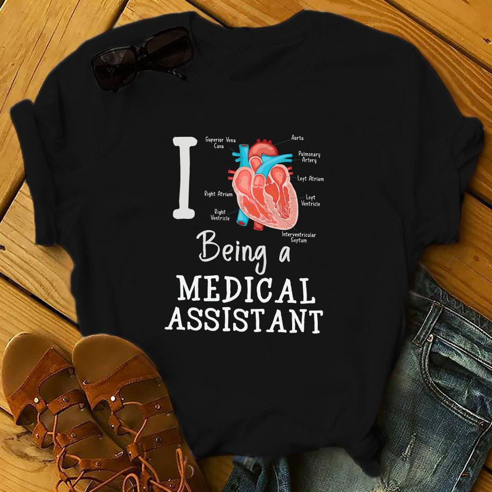 I love being a medical assistant shirt