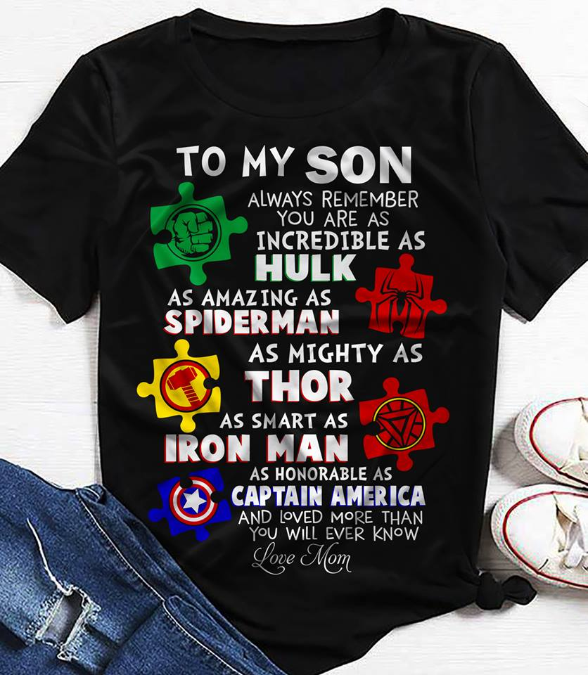 To my son always remember you are as incredible as Hulk as amazing as Spiderman shirt
