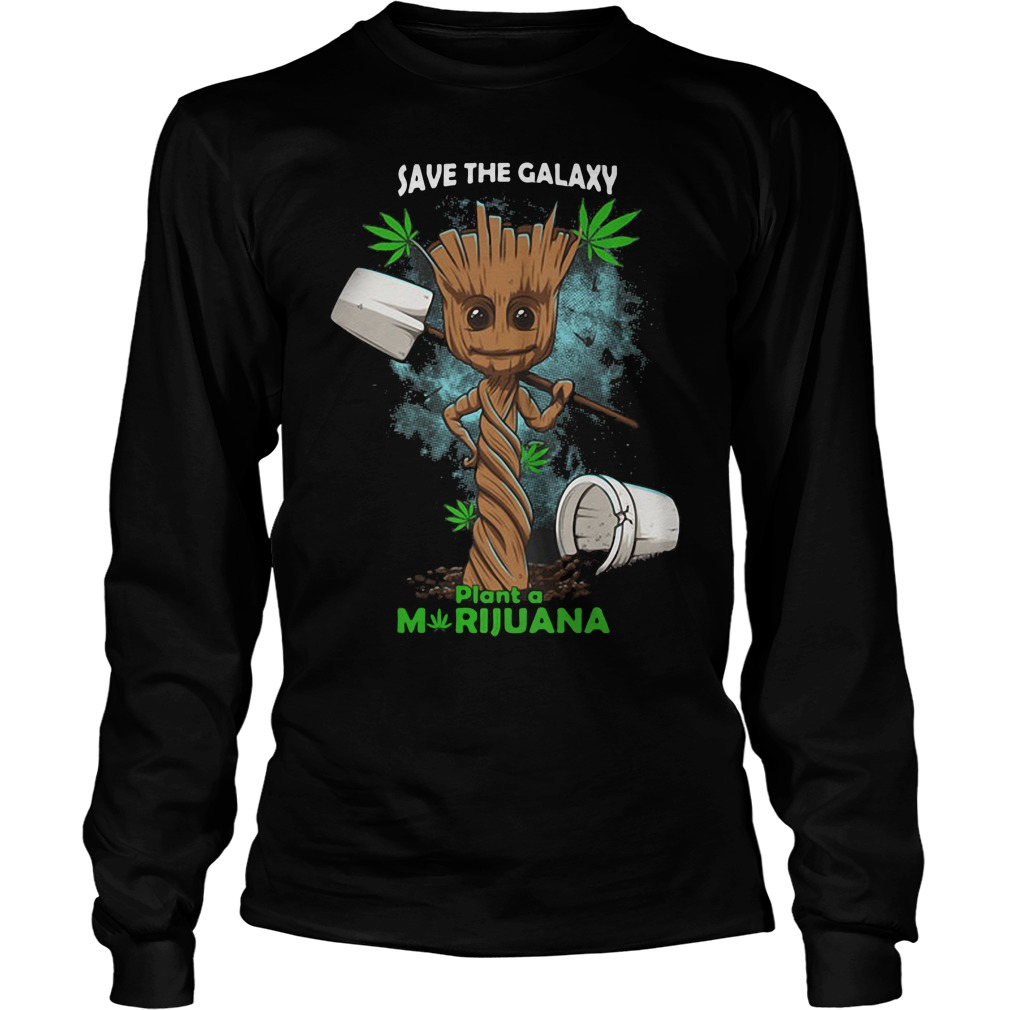 Baby Groot save the Galaxy plant a Marijuana shirt