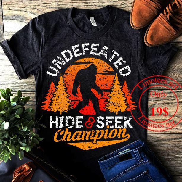 Bigfoot undefeated hide seek champion shirt