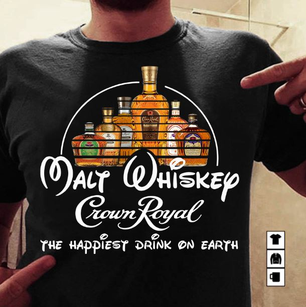Malt Whiskey Disney crown royal the happiest drink on us shirt