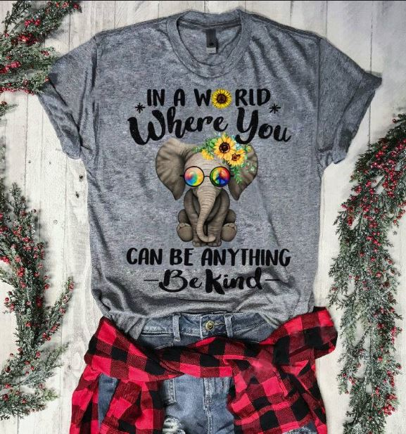 6ba9cf791 Elephant Hippie in a world where you can be anything be kind shirt ...