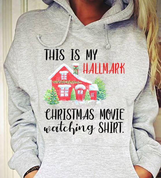 546f3bc3c This is my Hallmark Christmas movie watching Christmas house shirt