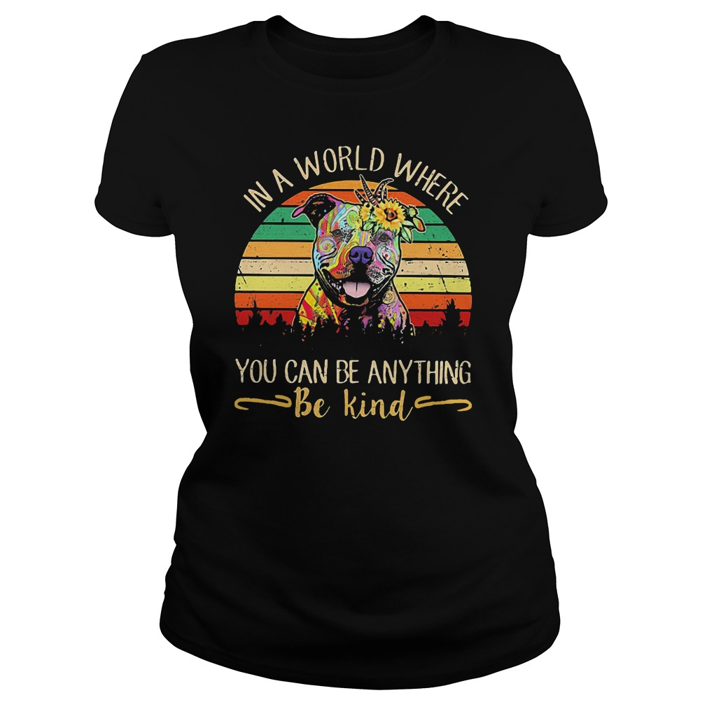 Floral Pitbull in a world where you can be anything be kind shirt