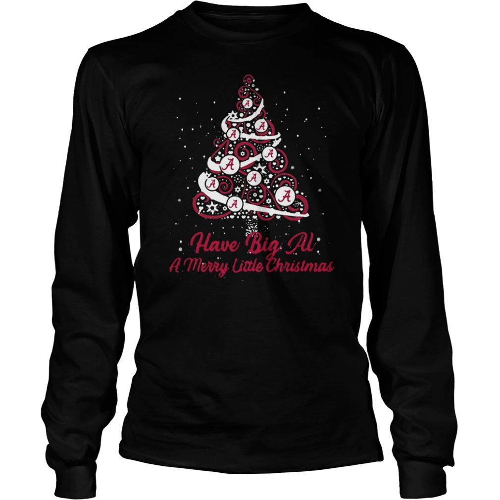Alabama Christmas tree have a big Al a merry little Christmas shirt