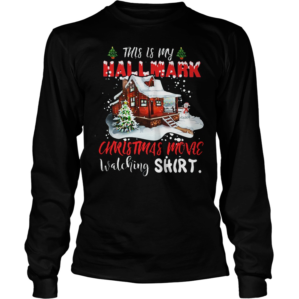 Christmas house this is my Hallmark Christmas movie watching shirt