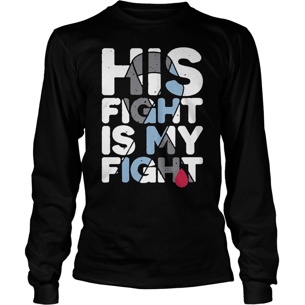 Diabetes Awareness his fight is my fight shirt