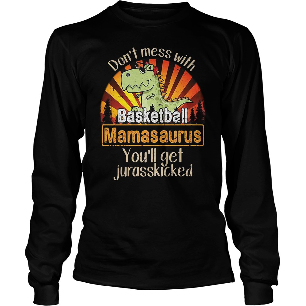 Dont mess with baseball mamasaurus youll get jurasskicked shirt