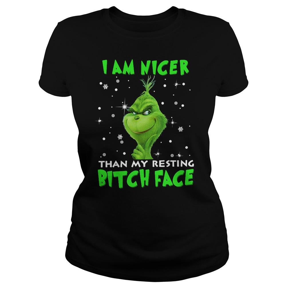Grinch I am nicer than my resting bitch face shirt