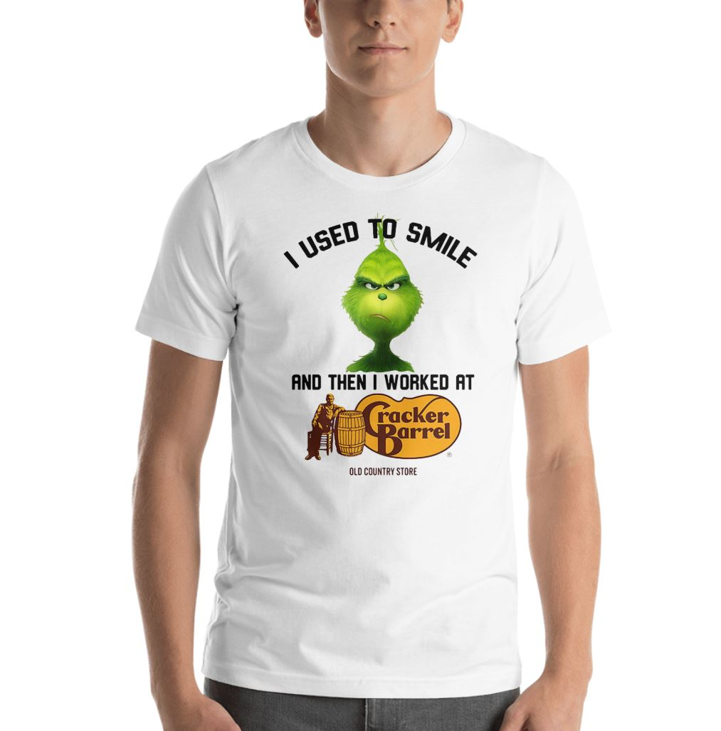 Grinch I used to smile and then I worked at Cracker Barrel shirt