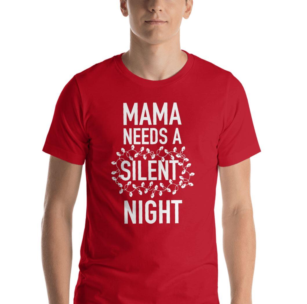 Mama needs a silent night Christmas shirt