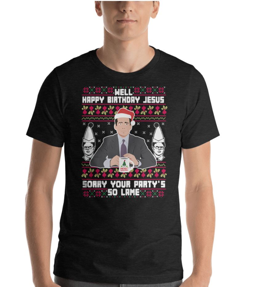 Michael Scott Santa well happy birthday Jesus sorry your party's so lame shirt