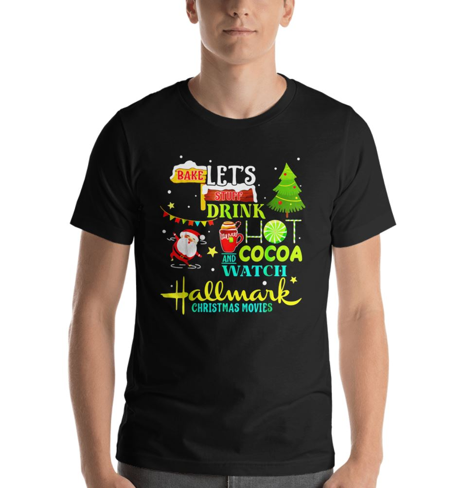 Santas Claus I just want to bake stuff and watch christmas movies shirt