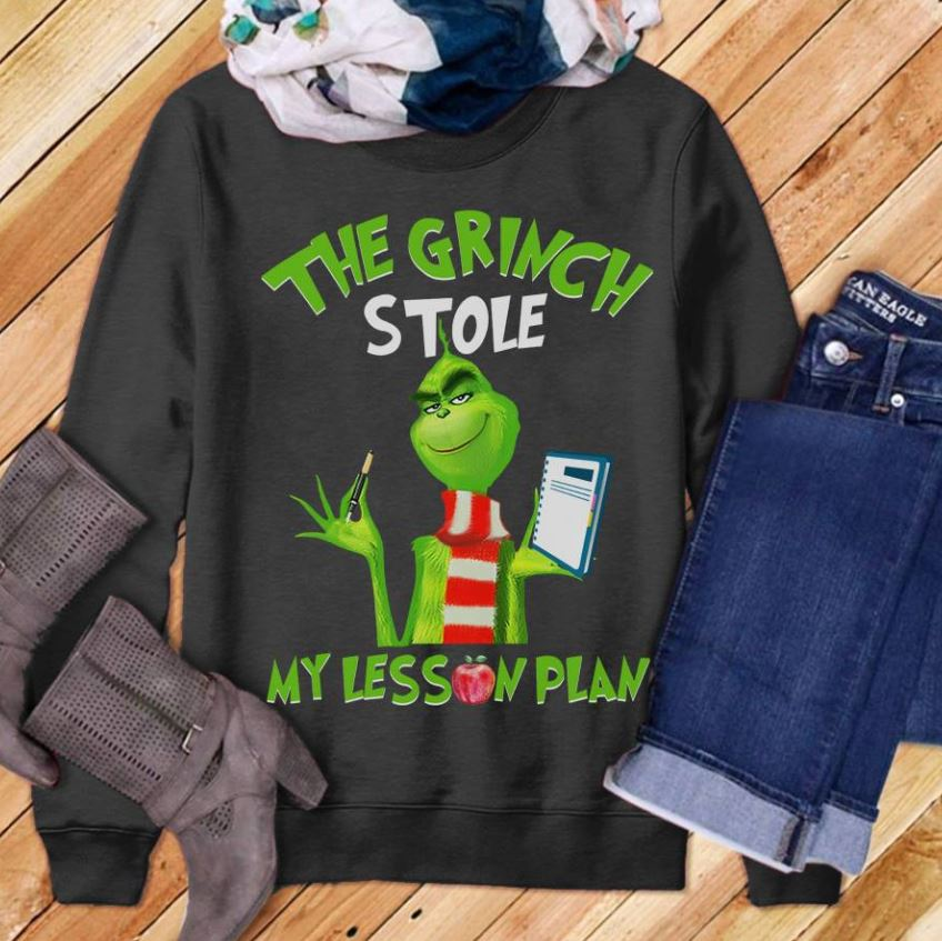 Teacher the Grinch stole my lesson plans shirt