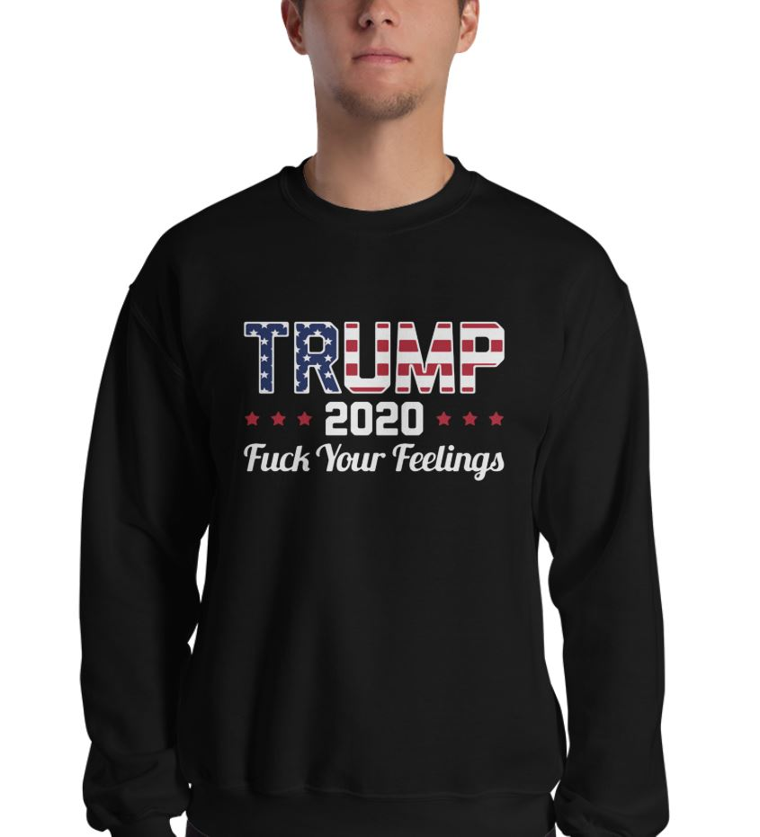 4a23c3d9 Trump 2020 fuck your feelings shirt, ladies shirt, hoodie and sweater