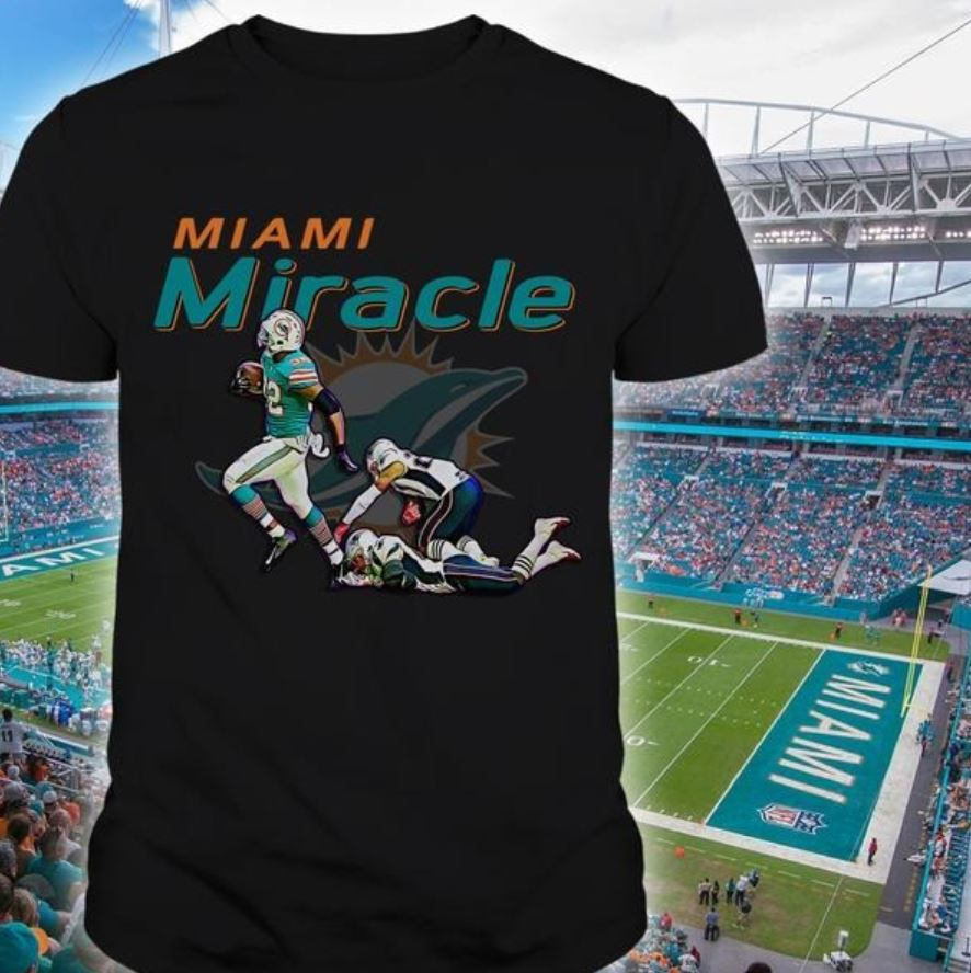 Miami Dolphins beat Patriots Miami Miracle shirt