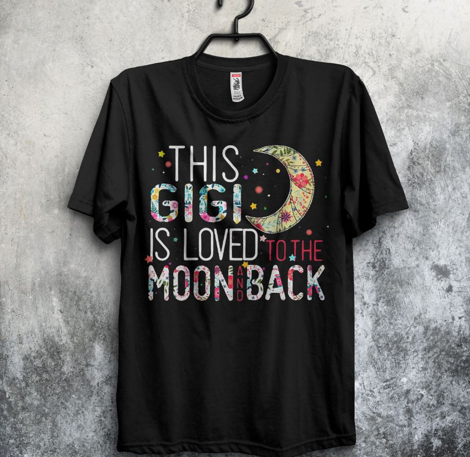 This Gigi is loved to the moon and back shirt