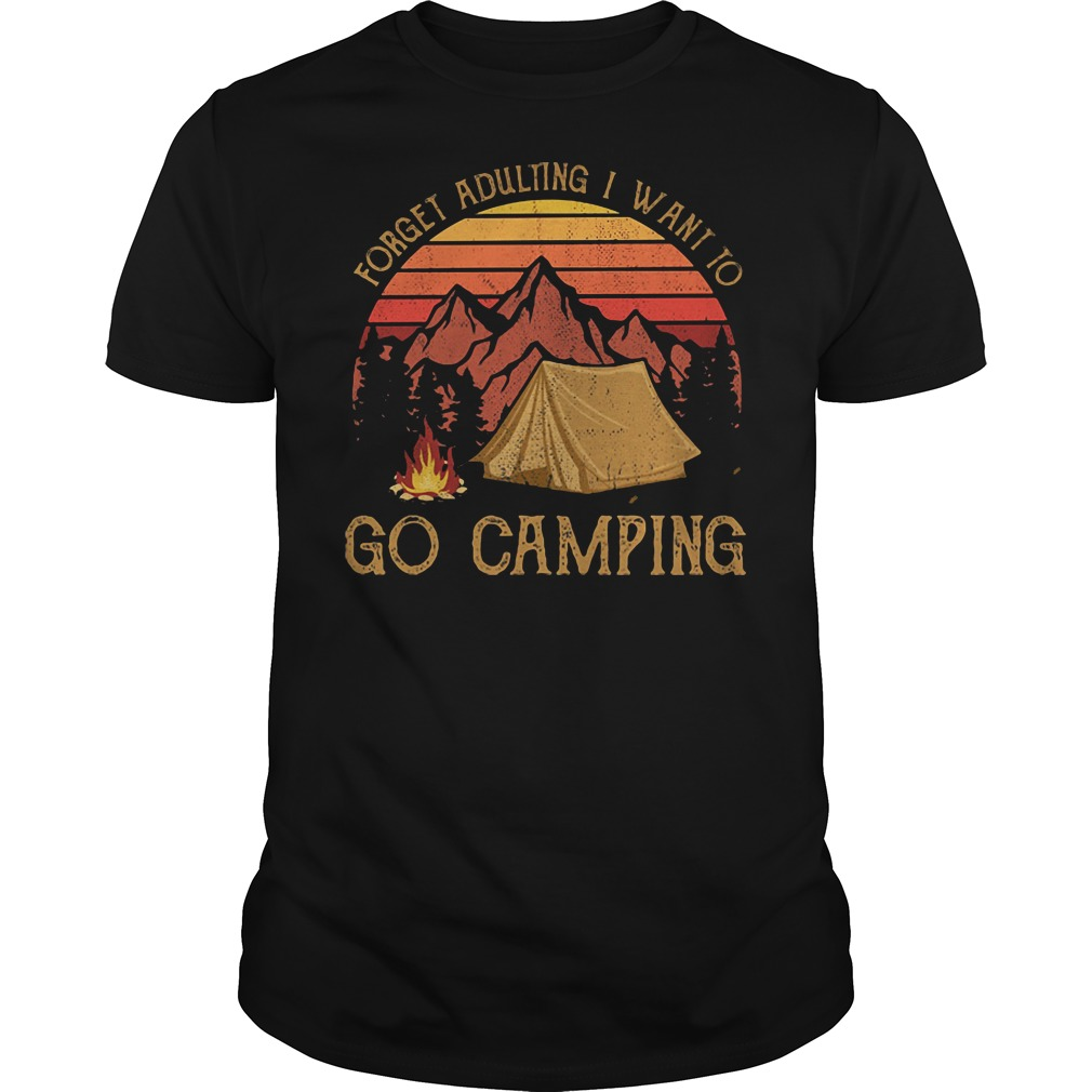 Forget adulting I want to go camping moutain sunset shirt