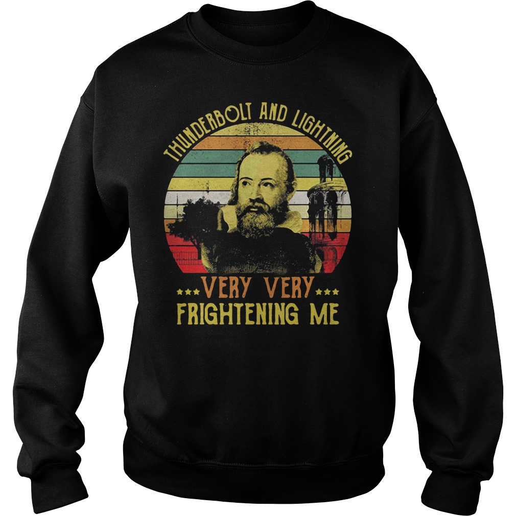 Galileo thunderbolt and lightning very very frightening me sunset shirt