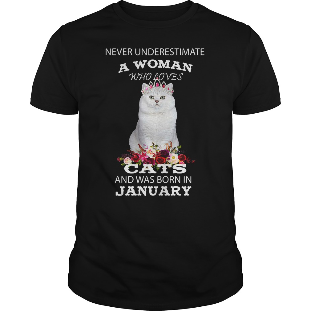 Never underestimate a woman who loves cats and was born in January shirt