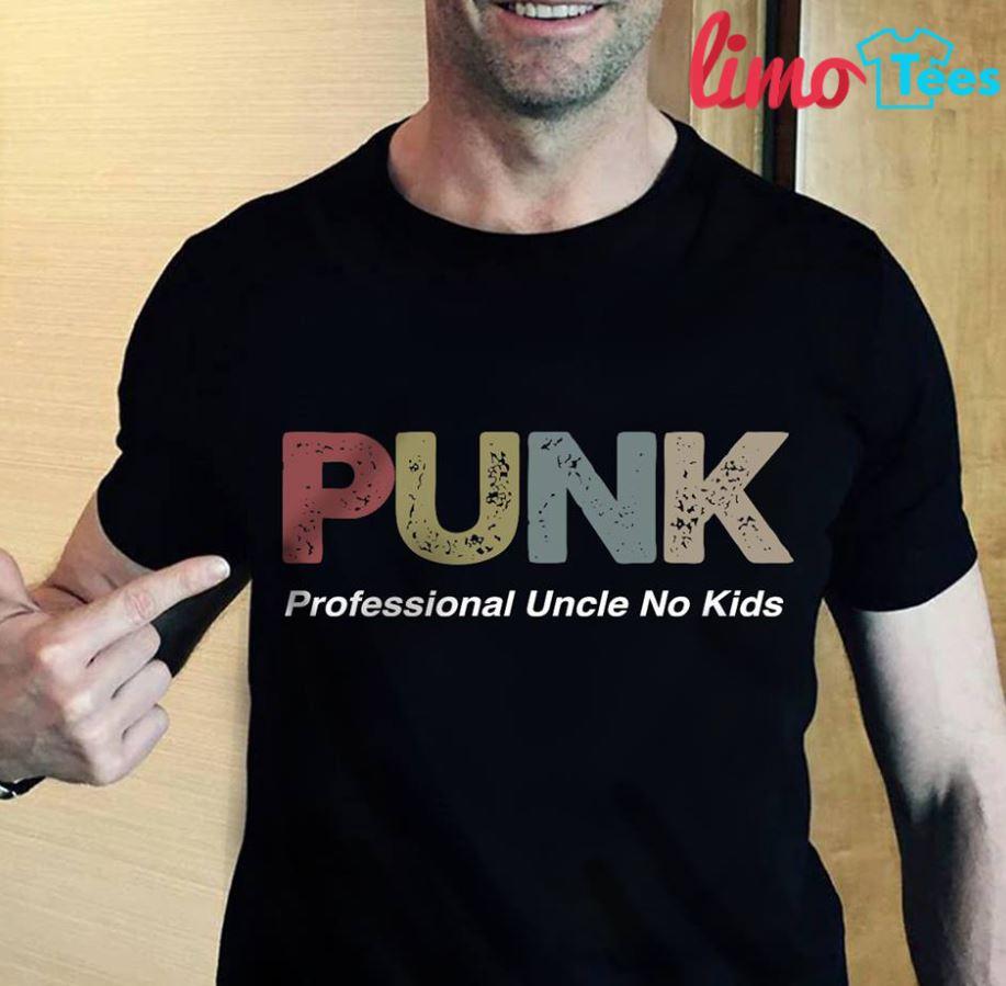 Punk professional uncle no kids shirt