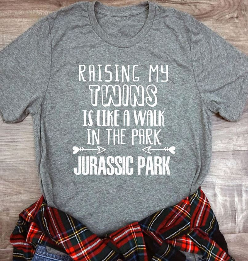 Raising my twins is like a walk in the park Jurassic Park shirt