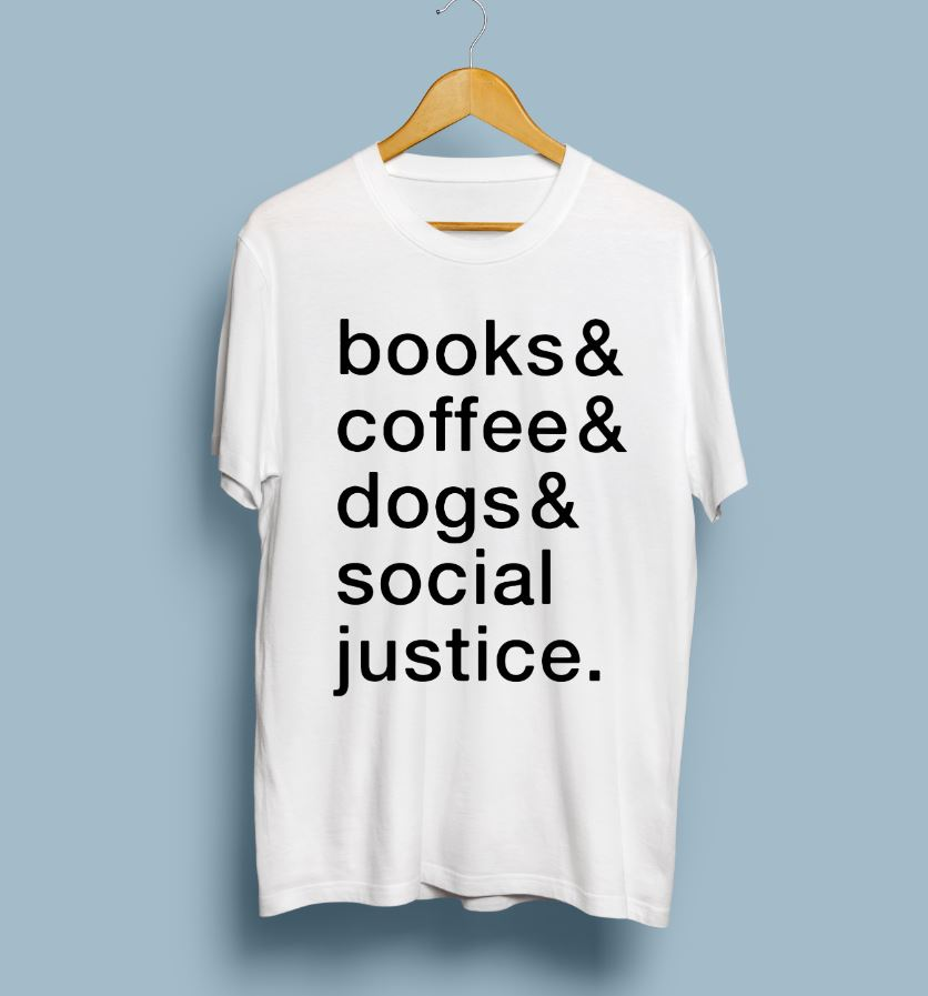 Book and coffee and dogs and social justice shirt