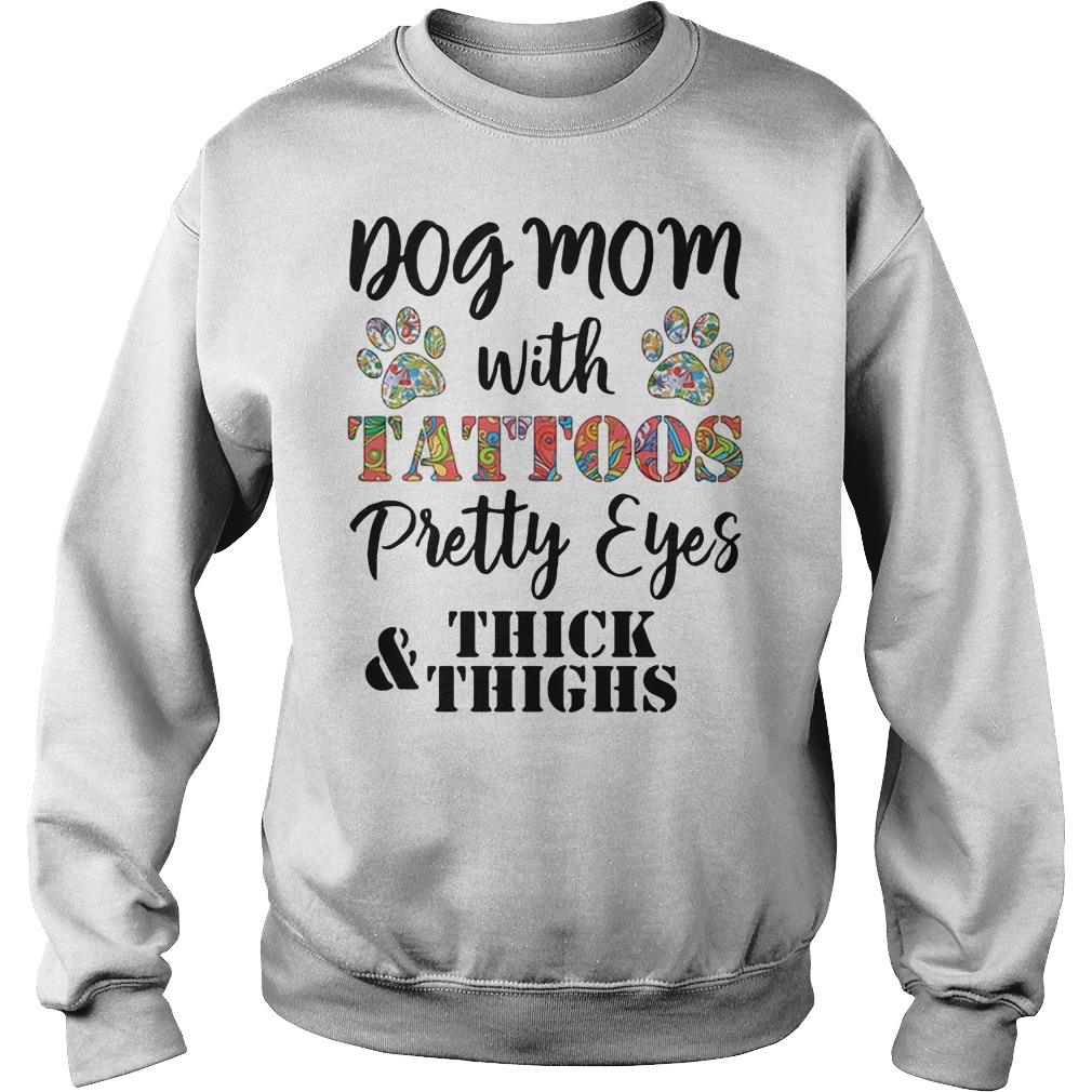 Dog mom with tattoo pretty eyes and thick thighs shirt